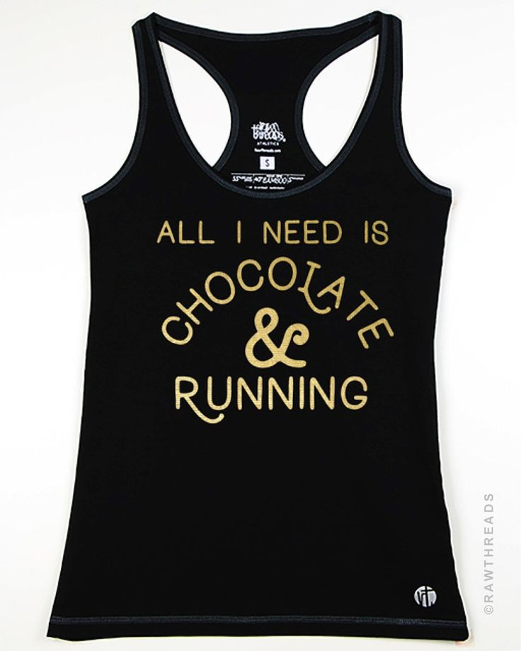 Medium- All I Need is Chocolate and Running (Gold Ink) Racer - Raw Threads Athletics
