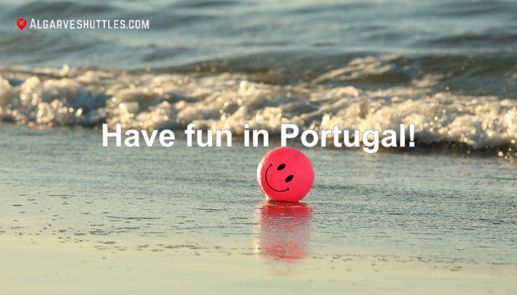 Do you need some fun in your life? Visit Portugal! Sunny days and sandy beaches are guaranteed to cheer you up and sweep aside any grumpy moods. Surely! Visit http://algarveshuttles.com to book your airport transfers.
