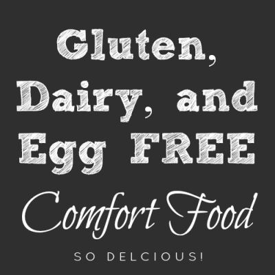 31 Days of Gluten, Dairy, and Egg Free Comfort Food.