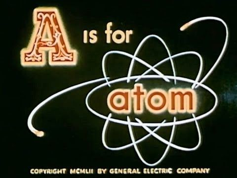 A is for Atom - 1953 Atomic Energy & Atomic Science Education Documentary - WDTVLIVE42 - YouTube