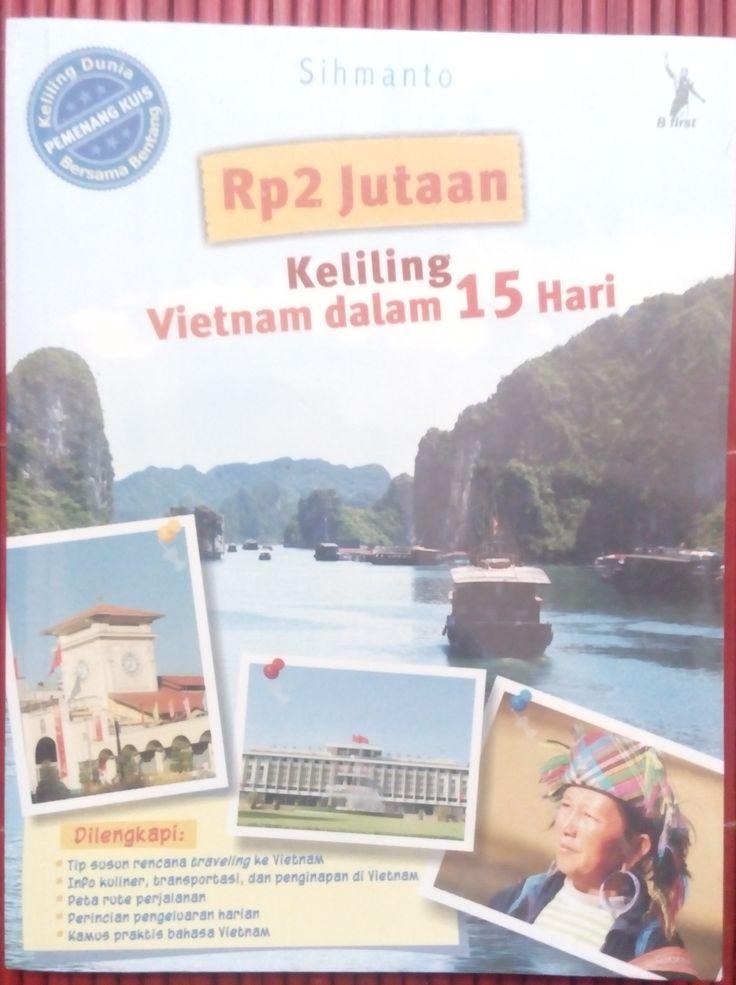 """""""Rp 2 Juta Keliling Vietnam dalam 15 Hari"""" Sihmanto #buku #sewabuku #perpustakaan"""