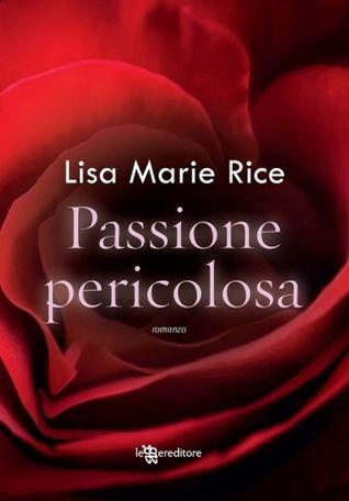 """Recensione:+""""Passione+pericolosa""""+di+Lisa+Marie+Rice+(Serie+Dangerous+vol+3)"""