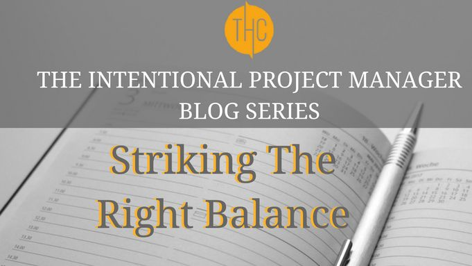 4. The Intentional Project Manager | Strikes balance between producing quick wins and taking the time to do things properly.