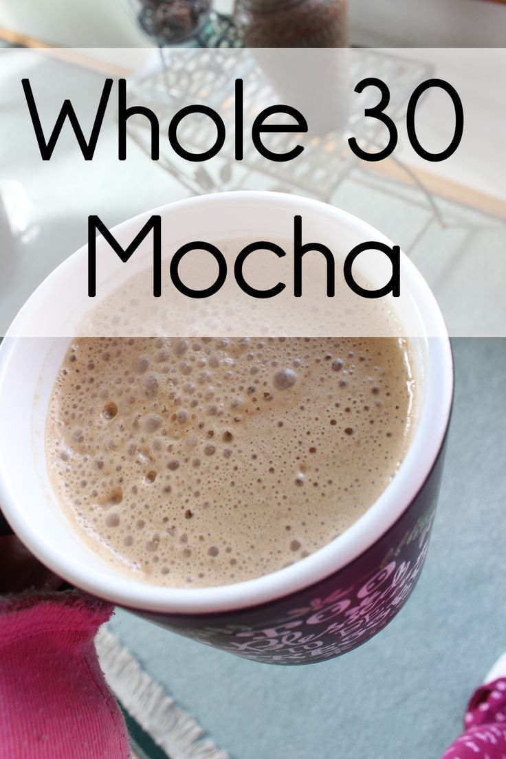 A recipe for a Whole 30 Mocha  yum  I love this delicious drink recipe