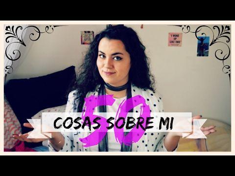 50 COSAS SOBRE MÍ | Up in the Heels