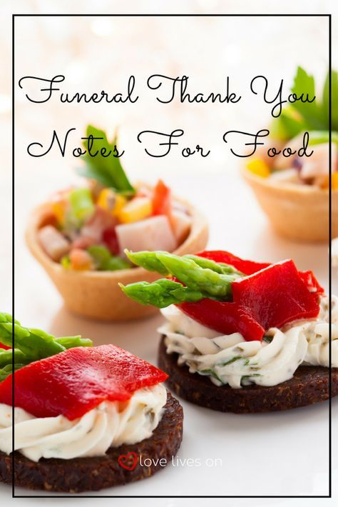 Friends & family will often bring by comfort food to stock your fridge after the death of a loved one or prepare something to contribute to a post-funeral reception. Express your gratitude with our sample wording for funeral thank you notes for food.