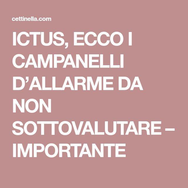 ICTUS, ECCO I CAMPANELLI D'ALLARME DA NON SOTTOVALUTARE – IMPORTANTE