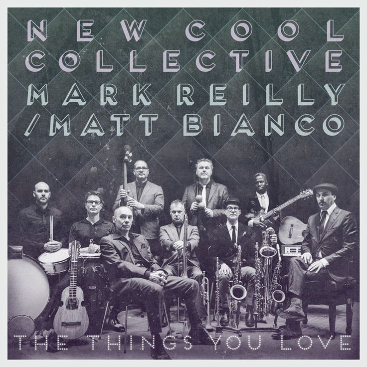 """The Things You Love  - New Cool Collective & Mark Reilly.  10"""" vinul + cd € 14,99"""