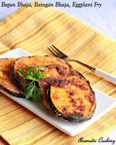 Aromatic Cooking: Begun Bhaja, Baingan Bhaja, Bengali Style Eggplant Fry [eggplant, turmeric, red chili powder, amchur - dry mango powder, garam masala, rice flour] #Bengali #Indian