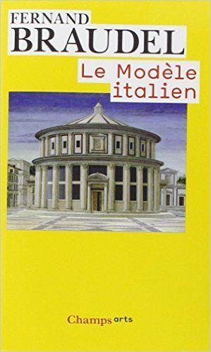 Amazon.fr - Le Modèle italien - Fernand Braudel - Livres