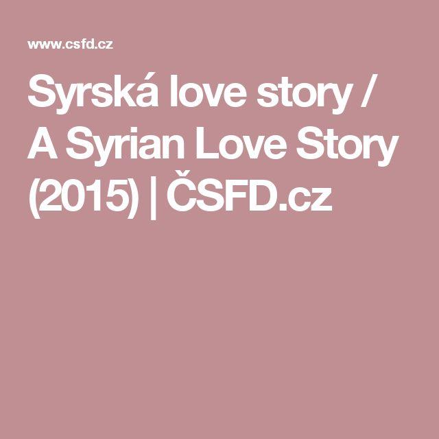 Syrská love story / A Syrian Love Story (2015) | ČSFD.cz