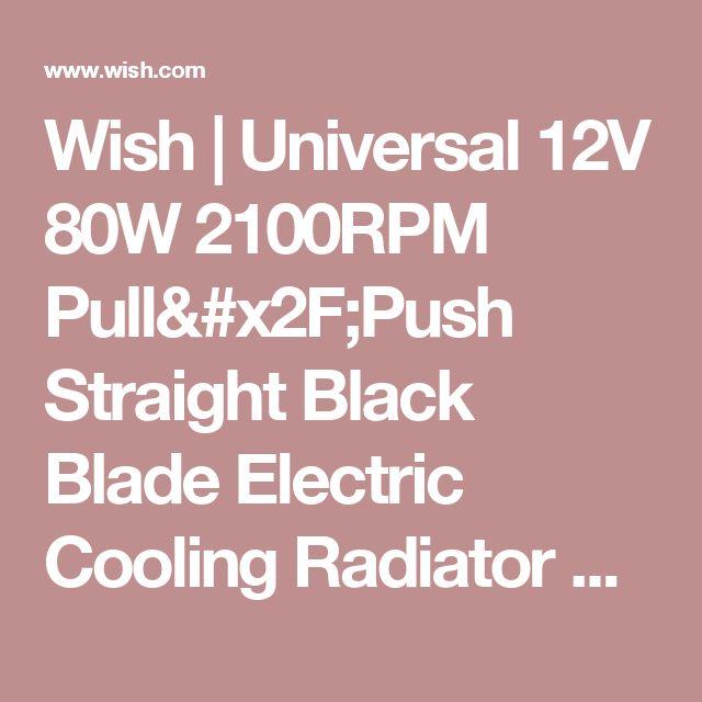 Wish   Universal 12V 80W 2100RPM Pull/Push Straight Black Blade Electric Cooling Radiator Fan Kit