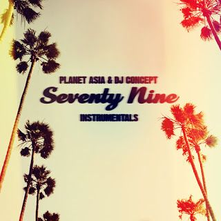Gimmie That Beat: Planet Asia & DJ Concept - Seventy Nine (Instrumentals)...In lieu of the near two year anniversary of his imaginative collaborative album with Planet Asia, Long Island producer DJ Concept is pleased to share the instrumental version of 2016's acclaimed Seventy Nine LP.
