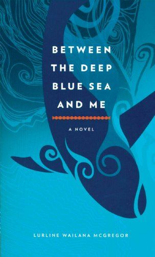 Between the Deep Blue Sea and Me by Lurline Wailana McGregor  Between the Deep Blue Sea and Me is the story of Moana s struggle to understand her ancestral responsibilities, mend relationships, and find her identity as a Hawaiian in today's world.