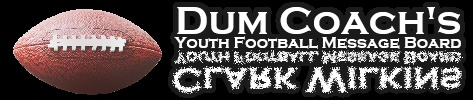 DumCoach.com Forum - a coaching forum specifically for youth football coaches.  Great resource.