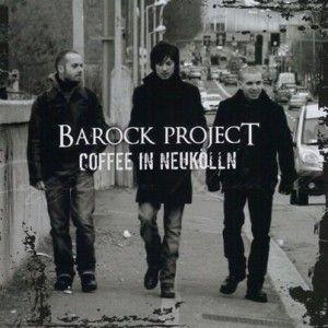 プログレおすすめ:Barock Project「Caffee in Neukolln」(2012年イタリア)