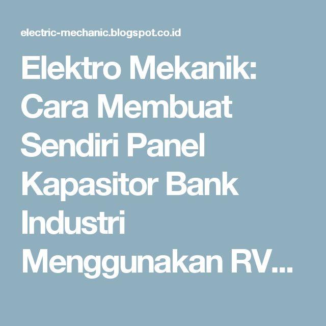 Elektro Mekanik Cara Membuat Sendiri Panel Kapasitor Bank Industri Menggunakan Rvc Abb Pinterest: Wiring Diagram Panel Kapasitor At Anocheocurrio.co