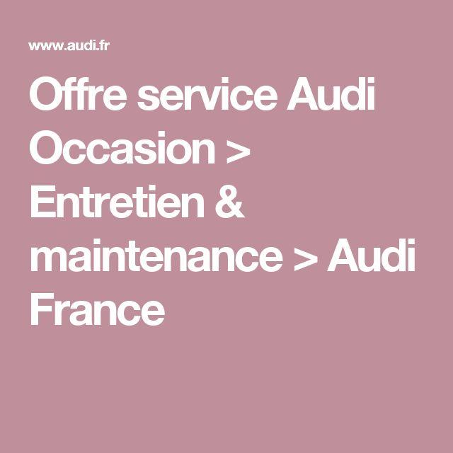 Offre service Audi Occasion > Entretien & maintenance > Audi France