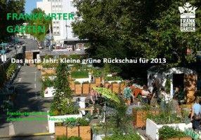 Das erste Jahr: Kleine grüne Rückschau für 2013 - Frankfurter GartenFrankfurter Garten