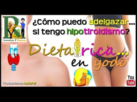 Tiroides, Cómo puedo adelgazar si tengo hipotiroidismo, Alimentos ricos en yodo, Remedios Y Caseros - YouTube