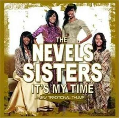 Nevels Sisters - It's My Time