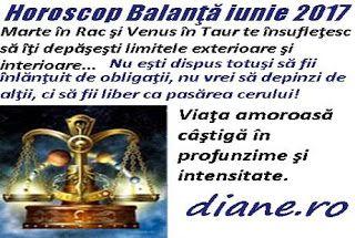 Conform horoscopului Balanţei iunie 2017 esti dinamizat să înfăptuieşti ceva remarcabil şi ajungi la miezul lucrurilor în toate planurile ex...