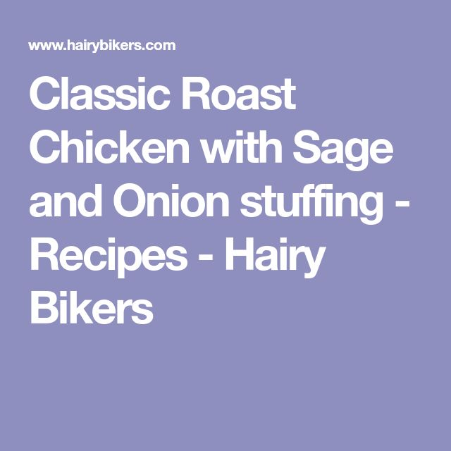 Classic Roast Chicken with Sage and Onion stuffing - Recipes - Hairy Bikers