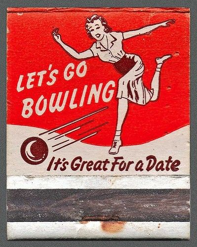 Matchbook for the smokin' bowlers  Just the idea of being dropped off at the Bowling Alley a few towns over on Saturdays  so we could bowl, Carol Shepko