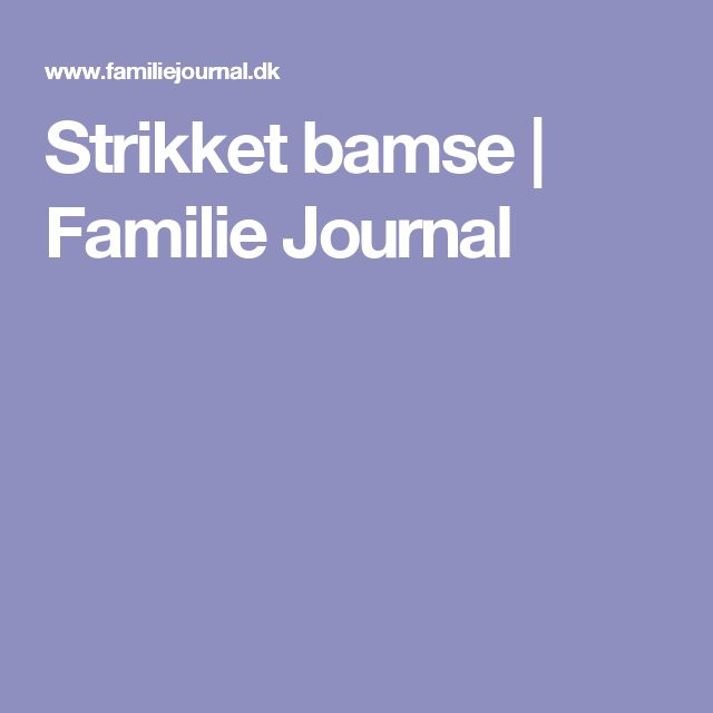 Strikket bamse | Familie Journal