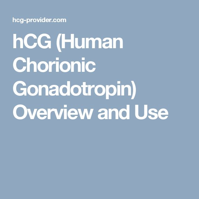 hCG (Human Chorionic Gonadotropin) Overview and Use