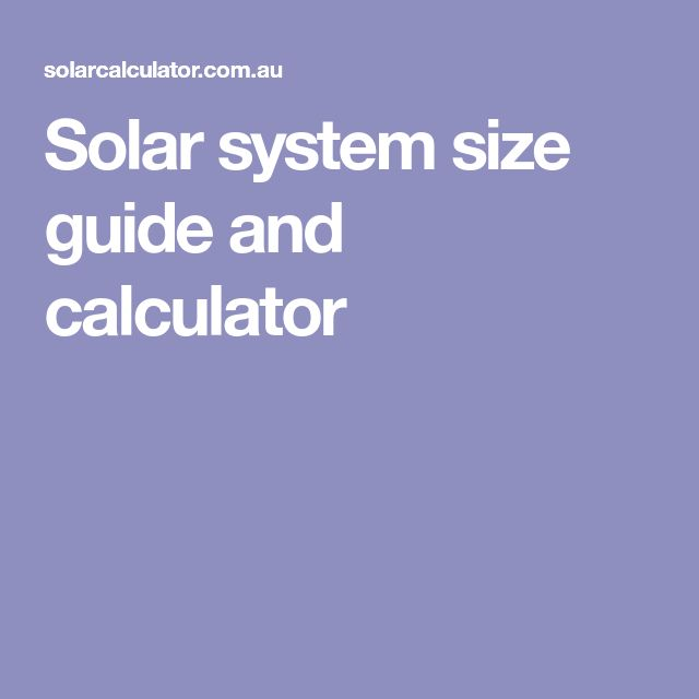 Solar system size guide and calculator