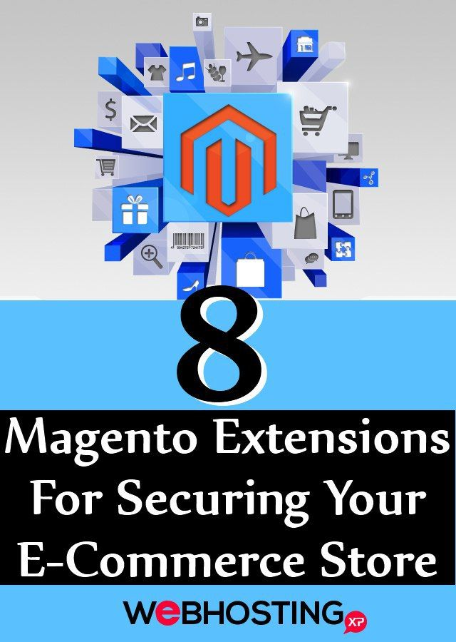 Top 8 Magento Extensions For Securing Your E-Commerce Store