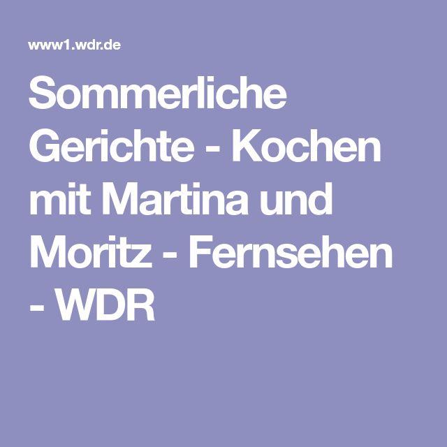 Sommerliche Gerichte - Kochen mit Martina und Moritz - Fernsehen - WDR
