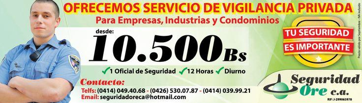 Seguridad Ore Servicio de VIGILANCIA PRIVADA  para empresas industrias y condominios 04140494068