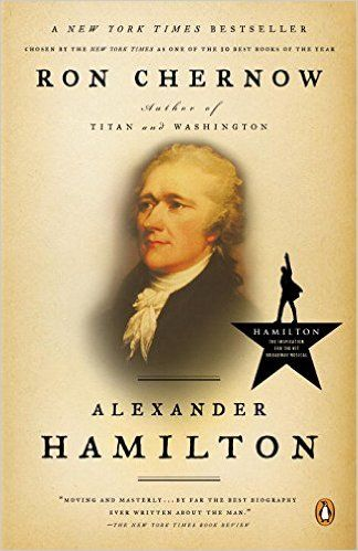 Alexander Hamilton by Ron Chernow - Pulitzer Prize-winning author Ron Chernow presents a landmark biography of Alexander Hamilton, the Founding Father who galvanized, inspired, scandalized, and shaped the newborn nation.