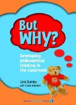 But Why?: Teacher's Manual: Developing Philosophical Thinking in the Classroom