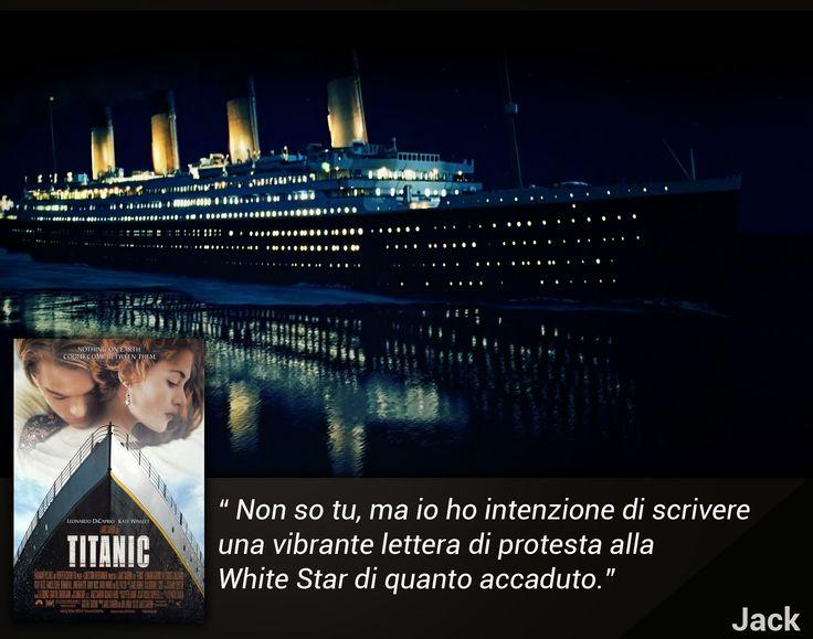 citazione dal film #Titanic Jack - sulla nave ormai alla deriva e in procinto di inabissarsi