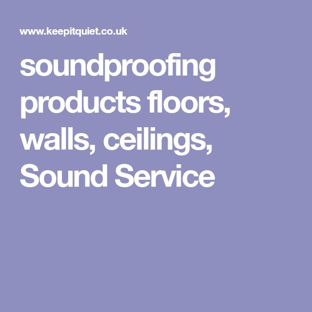 soundproofing products floors, walls, ceilings, Sound Service