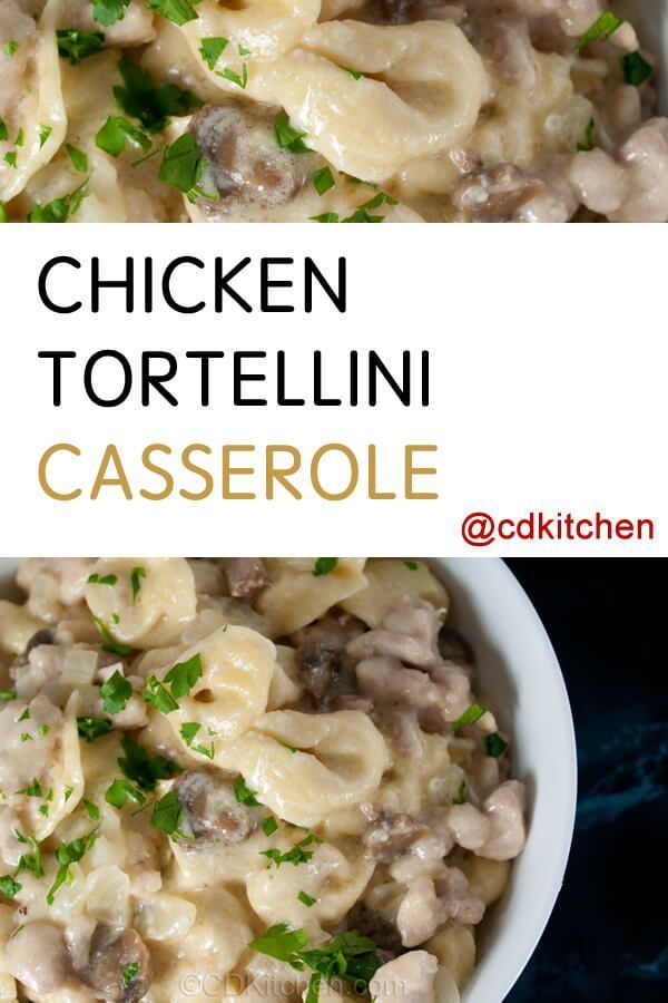 Tortellini is baked with chicken, mushrooms, and Monterey Jack cheese | CDKitchen.com