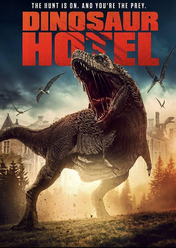 Dinosaur Hotel 2021 In 2021 Hd Movies Horror Movie Posters Dinosaur