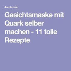 Gesichtsmaske mit Quark selber machen - 11 tolle Rezepte