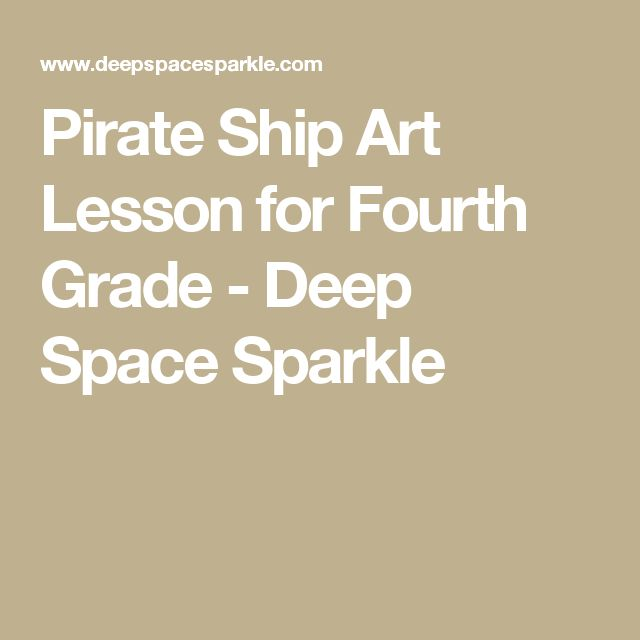 Pirate Ship Art Lesson for Fourth Grade - Deep Space Sparkle