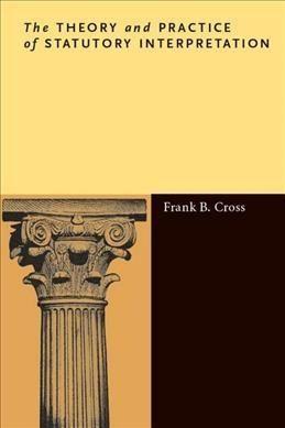 The Theory and Practice of Statutory Interpretation