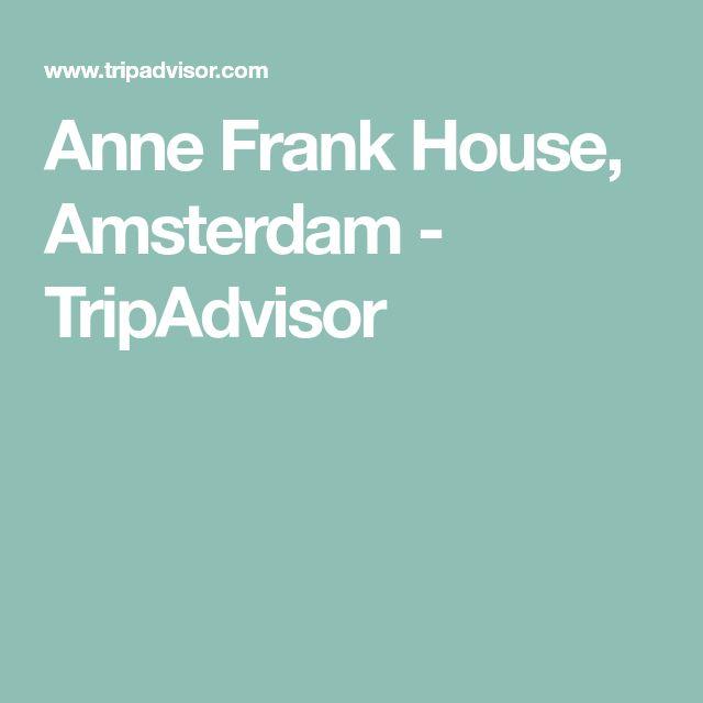 Anne Frank House, Amsterdam - TripAdvisor