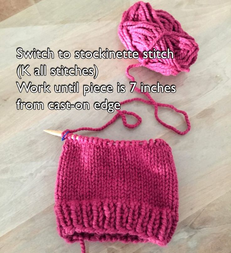 Switch to stockinette stitch (K all stitches) Work until piece is 7 inches from cast-on edge