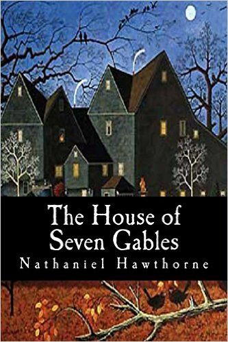 A literary analysis of the house of the seven gables by nathaniel hawthorne