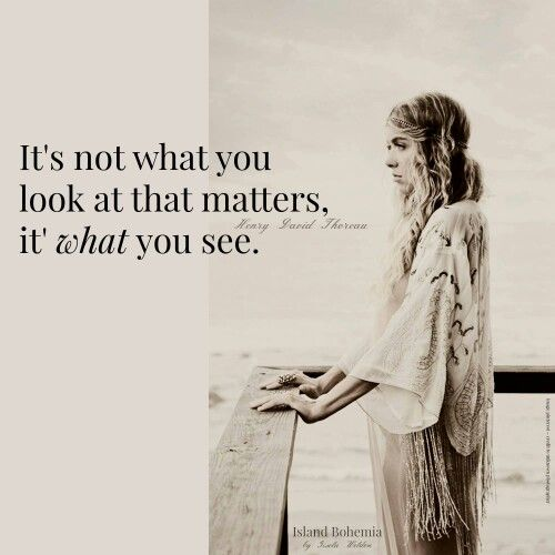 It's not what you look at that matters ~ it's what you see ⊰❁⊱