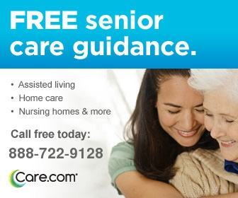 Care.com helps families nationwide find the right care for their loved ones. Our experienced Senior Care Advisors conduct detailed assessments with each family, and then make informed and personalized recommendations based on the family's needs, preferences and financial resources.  Callers will receive valuable advice on:      Senior Care Planning     Assisted Living     Retirement Communities     Senior Home Care Agencies     Senior Home Care Individuals  CALL (888) 722-9128