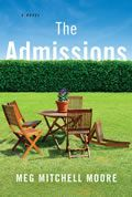 The Admissions by Meg Mitchell Moore: The Admissions brilliantly captures the frazzled pressure cooker of modern life as a seemingly perfect family comes undone by a few desperate measures, long-buried secrets — and college applications! The Hawthorne family has it all. Great jobs, a beautiful house in one of the...