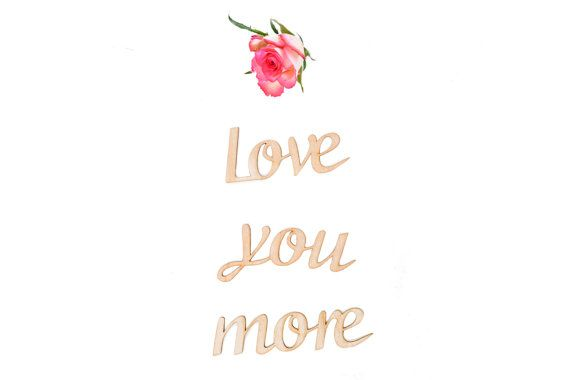 """LOVE YOU MORE wooden sign 2"""", wedding decoration, wedding book, Valentine's Day, unfinished wood, plain laser cut out wood"""